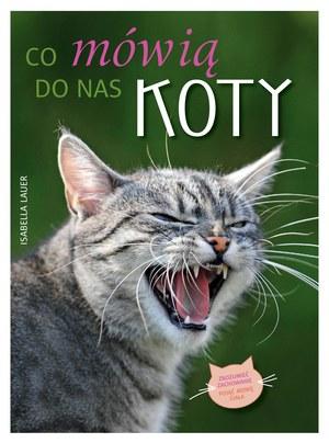 Co powiedziałby kot, gdyby potrafił mówić?