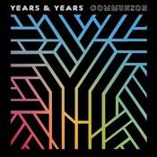 Years & Years: -Communion