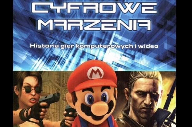 """""""Cyfrowe marzenia - historia gier komputerowych i wideo"""" - 354 strony o historii branży gier /materiały prasowe"""