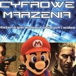"""""""Cyfrowe marzenia"""" - krótka historia gier"""