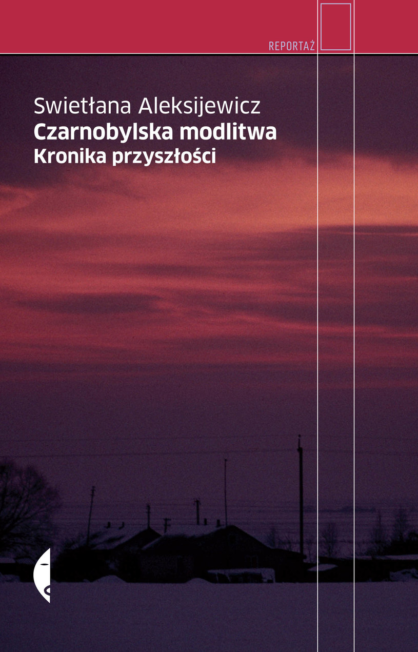 """""""Czarnobylska modlitwa"""", Swietłana Aleksijewicz /"""