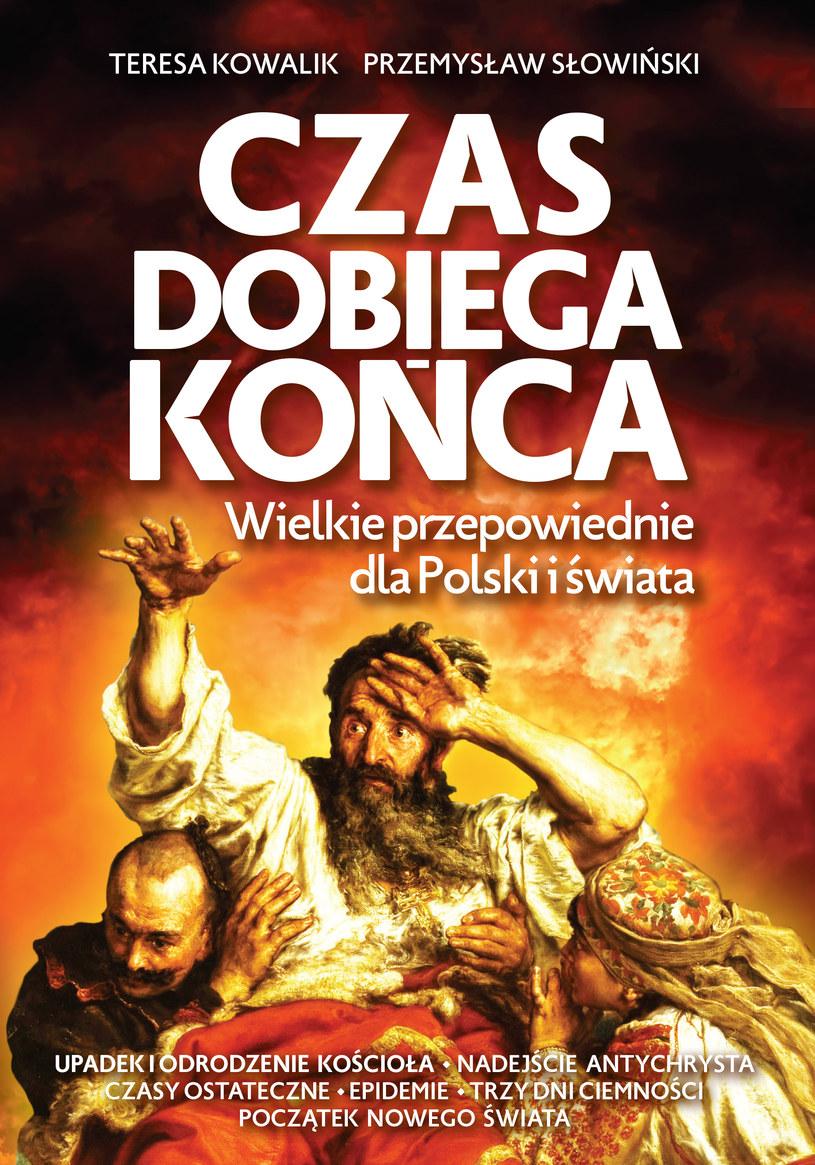 Czas dobiega końca. Wielkie przepowiednie dla Polski i świata, Teresa Kowalik i Przemysław Słowiński /INTERIA.PL/materiały prasowe