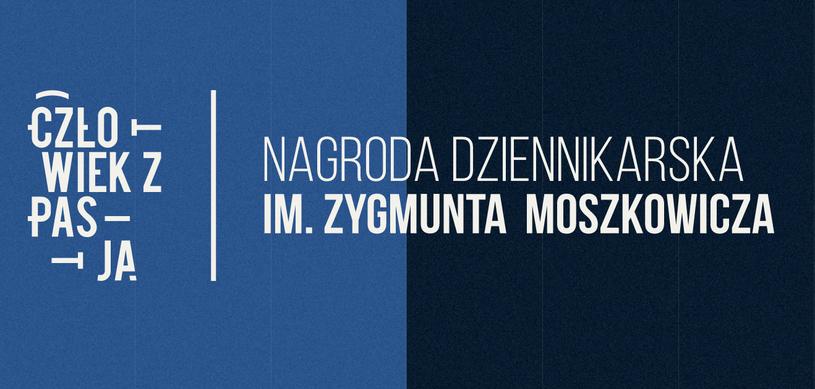 Człowieka z pasją – Nagroda dziennikarska im. Zygmunta Moszkowicza /INTERIA.PL