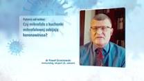 Czy mikrofalówka może zabić koronawirusa? Dr Paweł Grzesiowski odpowiada
