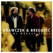 Bregovic & Krawczyk: -Daj mi drugie życie
