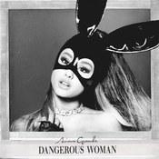 Ariana Grande: -Dangerous Woman