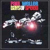 Paul Weller: -Days Of Speed