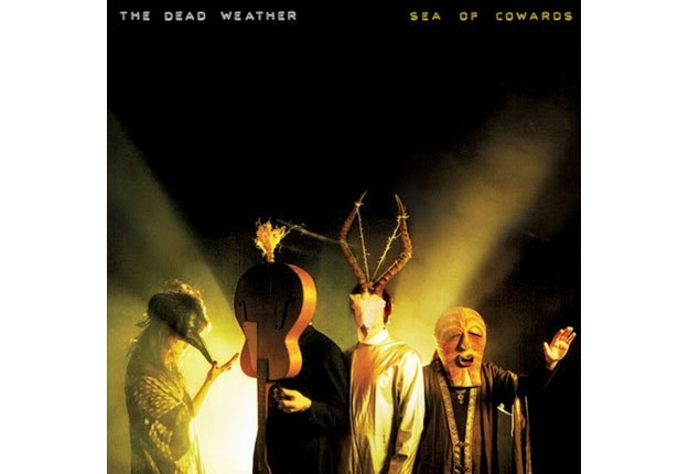 "Dead Weather ""Sea of Cowards"" /"