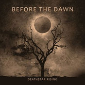 Before The Dawn: -Deathstar Rising