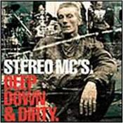 Stereo MC's: -Deep Down & Dirty
