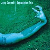 Jerry Cantrell: -Degradation Trip