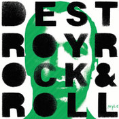 Mylo: -Destroy Rock & Roll