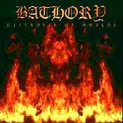 Bathory: -Destroyer Of Worlds