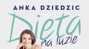 Dieta na luzie, Anka Dziedzic
