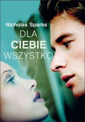 """""""Dla ciebie wszystko"""" - najnowsza powieść Nicholasa Sparksa /materiały prasowe"""