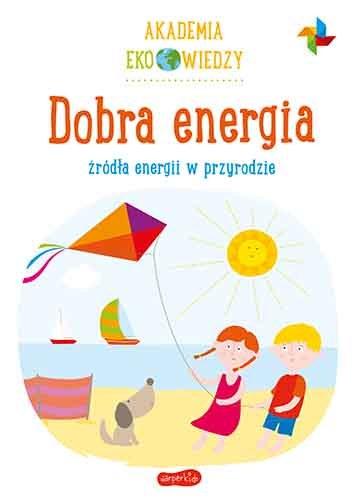 Dobra energia. Źródła energii w przyrodzie /INTERIA.PL/materiały prasowe