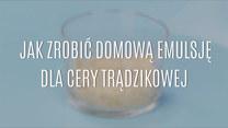 Domowa emulsja dla cery trądzikowej - jak ją zrobić?