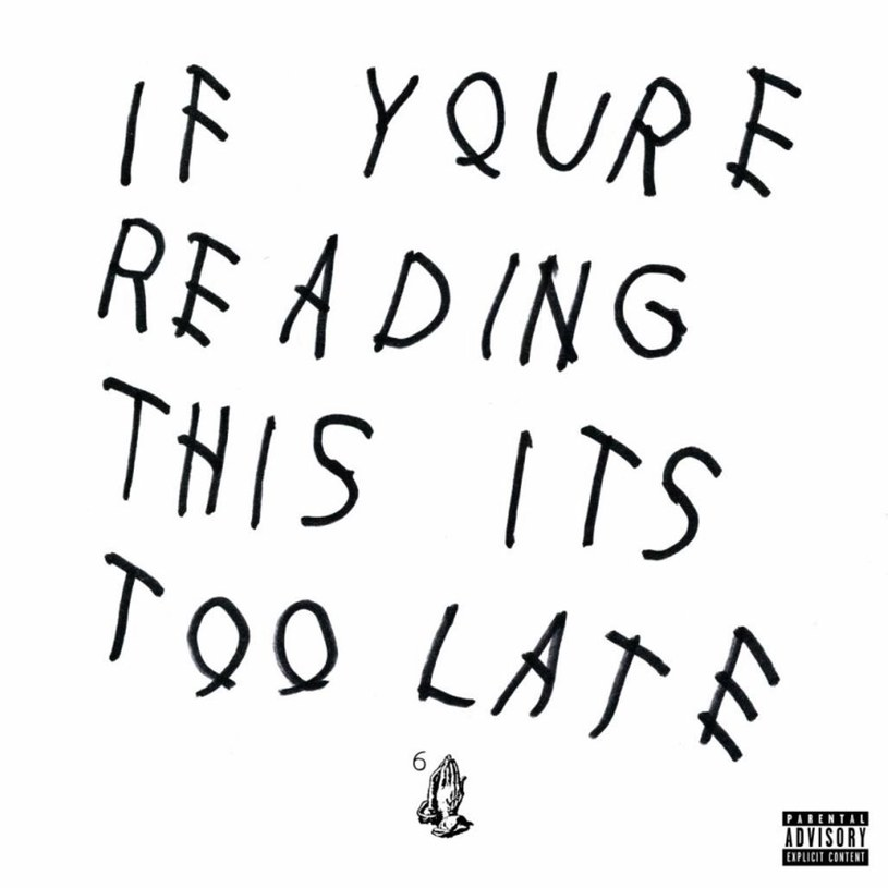 """Drake - """"If You're Reading This It's Too Late"""" /"""