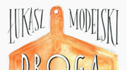 Droga przez mąkę, czyli literatura dla kucharek, Łukasz Modelski