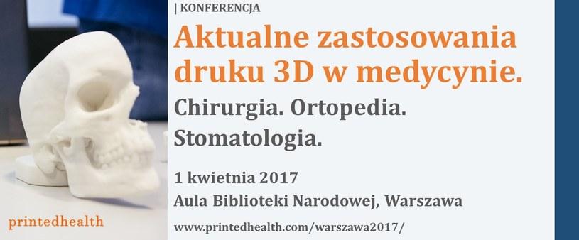 Druga edycja konferencji Printed Health już 1 kwietnia /materiały prasowe