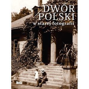 Dwór polski /materiały prasowe