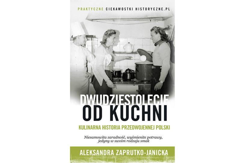 Dwudziestolecie od kuchni. Kulinarna historia przedwojennej Polski /Wydawnictwo Znak