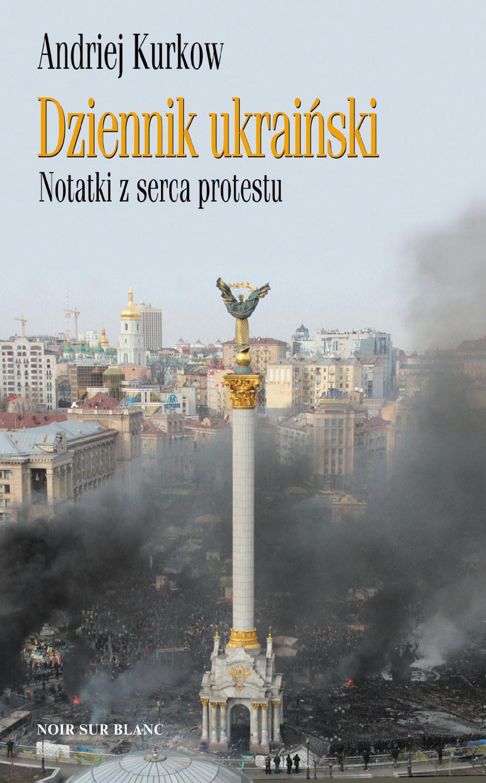 Dziennik ukraiński. Notatki z serca protestu /materiały prasowe