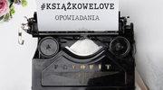 E-book na długi weekend: #Książkowelove