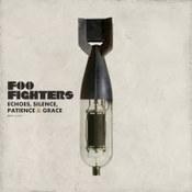 Foo Fighters: -Echoes, Silence, Patience & Grace