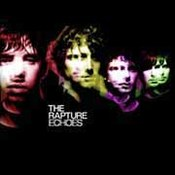 The Rapture: -Echoes