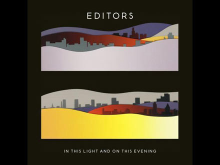 "Editors ""In This Light and On This Evening"" /"