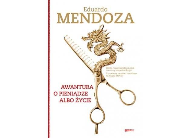 Eduardo Mendoza, Awantura o pieniądze albo życie /Wydawnictwo Znak