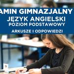 Egzamin gimnazjalny 2018. Angielski podstawowy - arkusz CKE i odpowiedzi