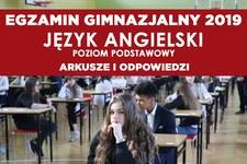 Egzamin gimnazjalny 2019. Język angielski podstawowy - arkusz CKE i odpowiedzi