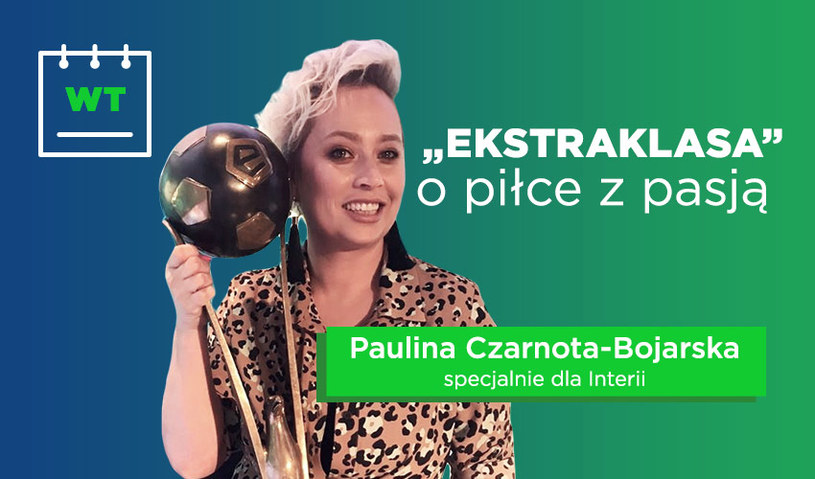 Ekstraklasa - Paulina Czarnota-Bojarska /interia /materiały promocyjne