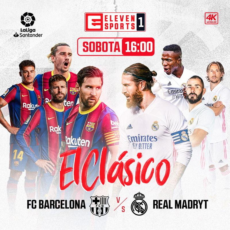 El Clasico FC Barcelona - Real Madryt już w sobotę o godz. 16 /