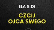 Ela Sidi, Czcij ojca swego