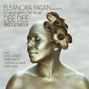 Dee Dee Bridgewater: -Eleonora Fagan (1915-1959): To Billie With Love From Dee Dee