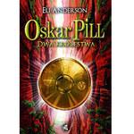 Eli Anderson, Oskar Pill. Dwa królestwa