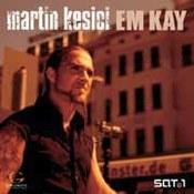 Martin Kesici: -Em Kay