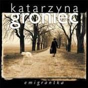 Katarzyna Groniec: -Emigrantka