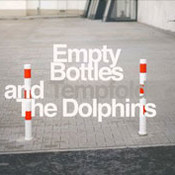 Tempfolder: -Empty Bottles And The Dolphins