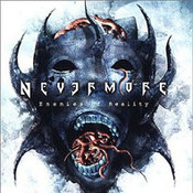 Nevermore: -Enemies Of Reality
