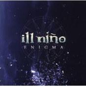 Ill Nino: -Enigma