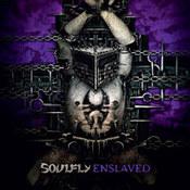 Soulfly: -Enslaved