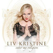 Liv Kristine: -Enter My Religion
