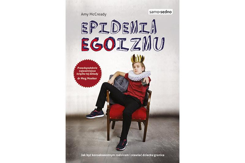 """Epidemia EGOizmu"""" Amy McCready /materiały prasowe"""