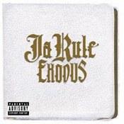 Ja Rule: -Exodus