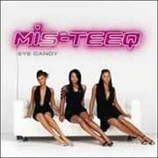 Mis-Teeq: -Eye Candy