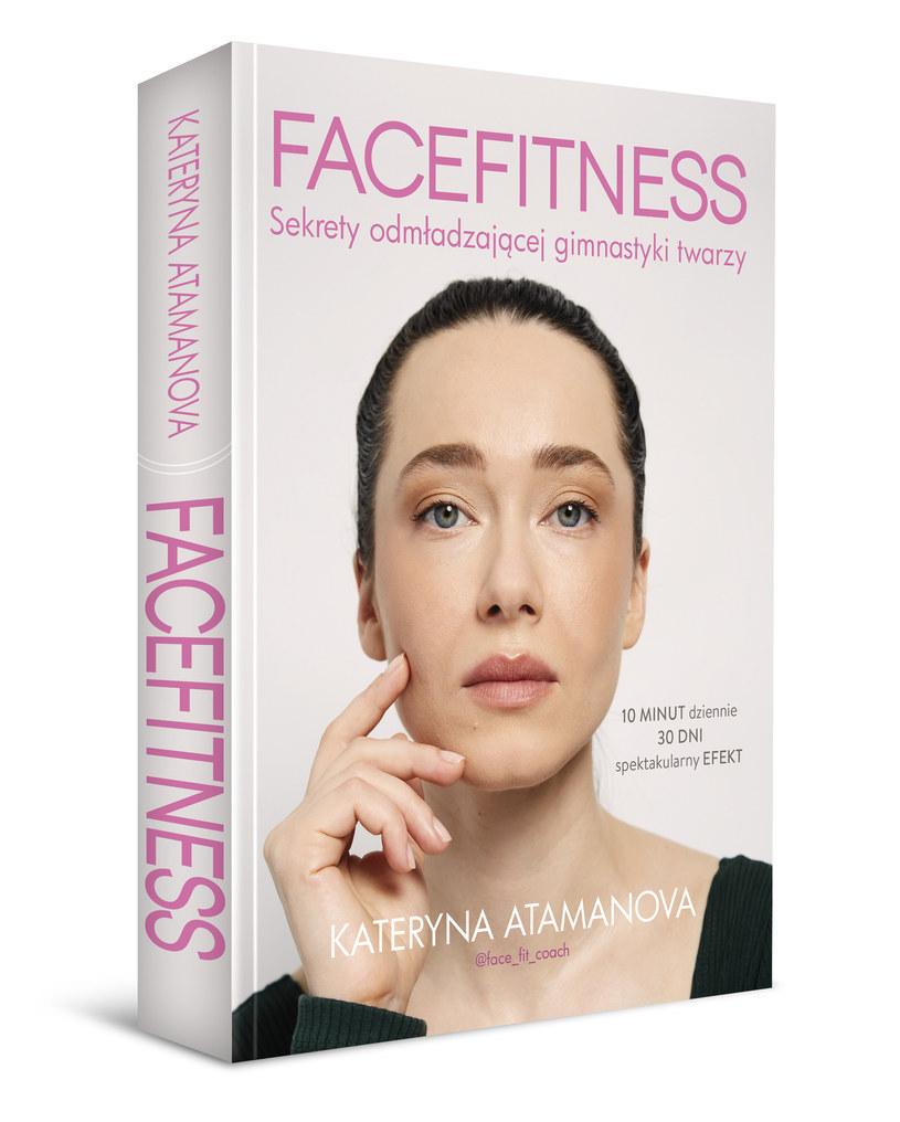 Facefitness. Sekrety odmładzającej gimnastyki twarzy, Kateryna Atamanova /INTERIA/materiały prasowe